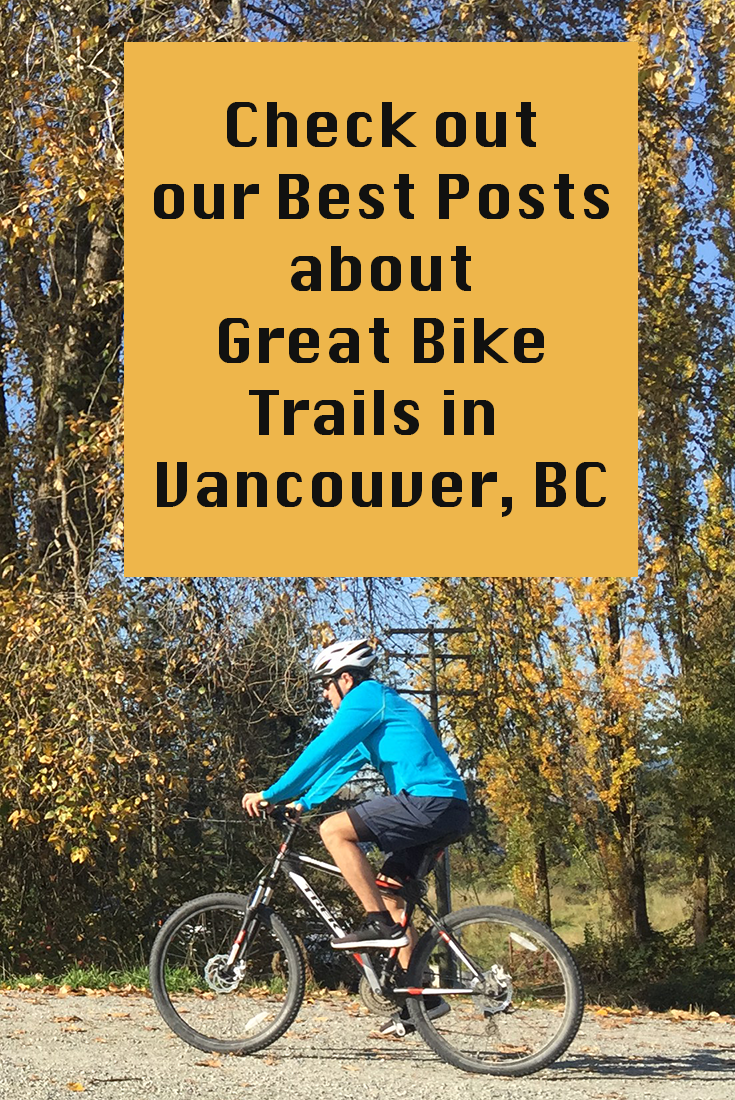 Great Bike Trails In And Around Vancouver Bike Trails Vancouver