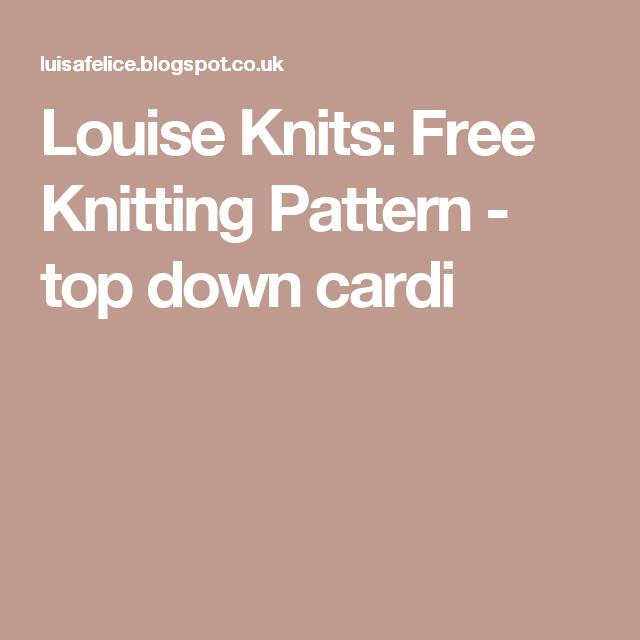 Louise Knits: Free Knitting Pattern - top down cardi