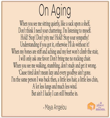 Quotes About Aging: Poem: On Aging By Maya Angelou