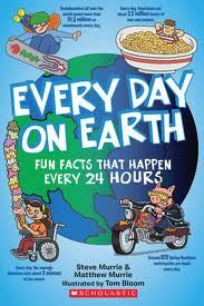 EVERY DAY ON EARTH: Fun Facts That Happen Every 24 Hours by Steve & Matthew Murrie