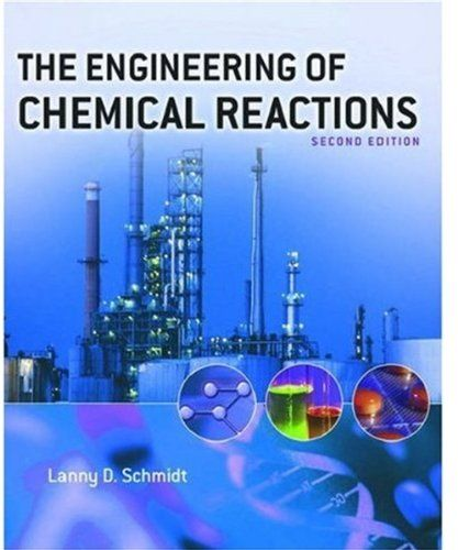 The engineering of chemical reactions topics in chemical the engineering of chemical reactions topics in chemical engineeringlanny d schmidt fandeluxe Choice Image