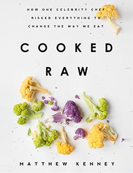 Matthew kenney cuisine crafting the future of food cooked raw matthew kenney cuisine crafting the future of food cooked raw celebrity chefcook booksbooks forumfinder Choice Image