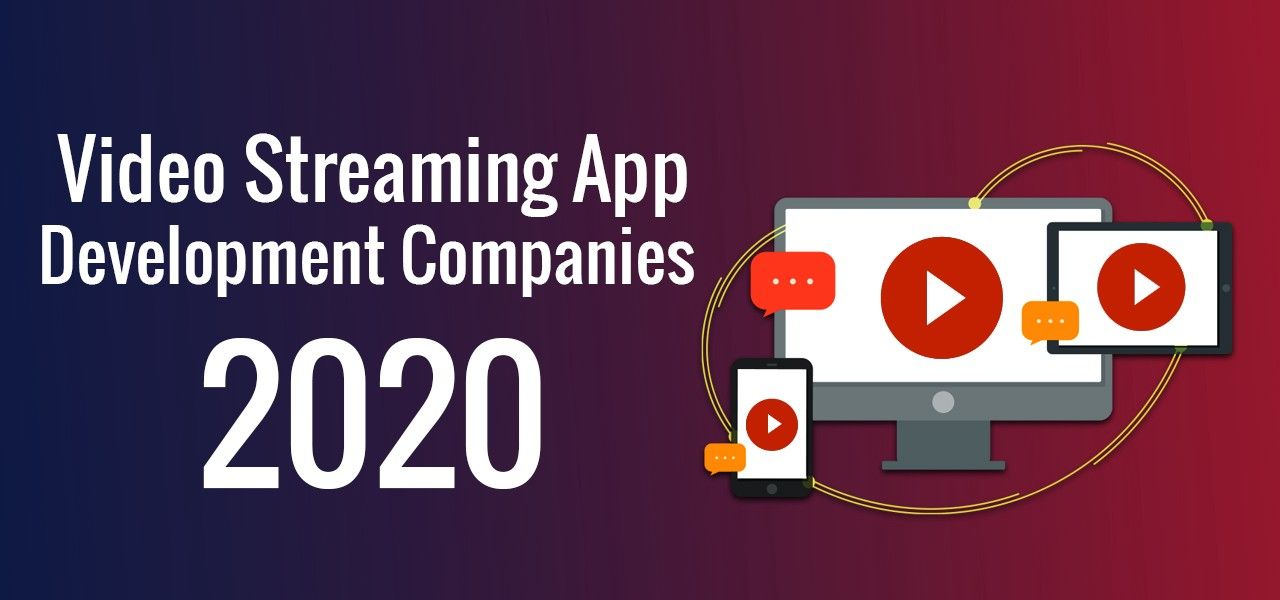 10 Best Video Streaming App Development Companies in 2020
