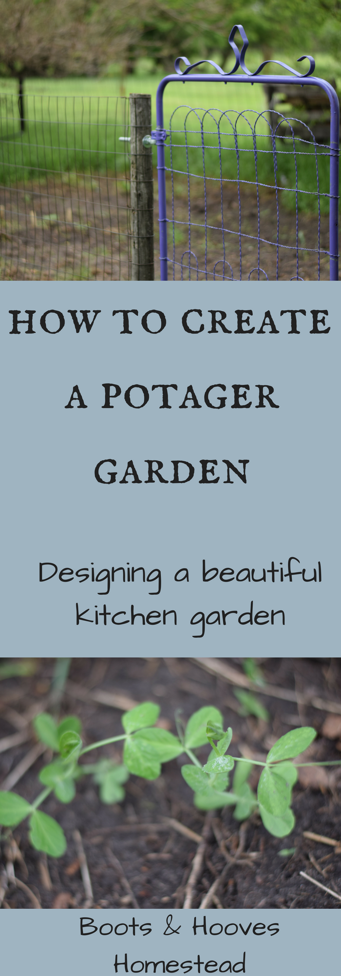 How to Create a Potager Garden - Boots & Hooves Homestead | Home ...