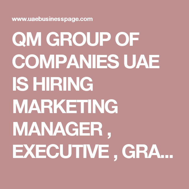 Qm Group Of Companies Uae Is Hiring Marketing Manager  Executive