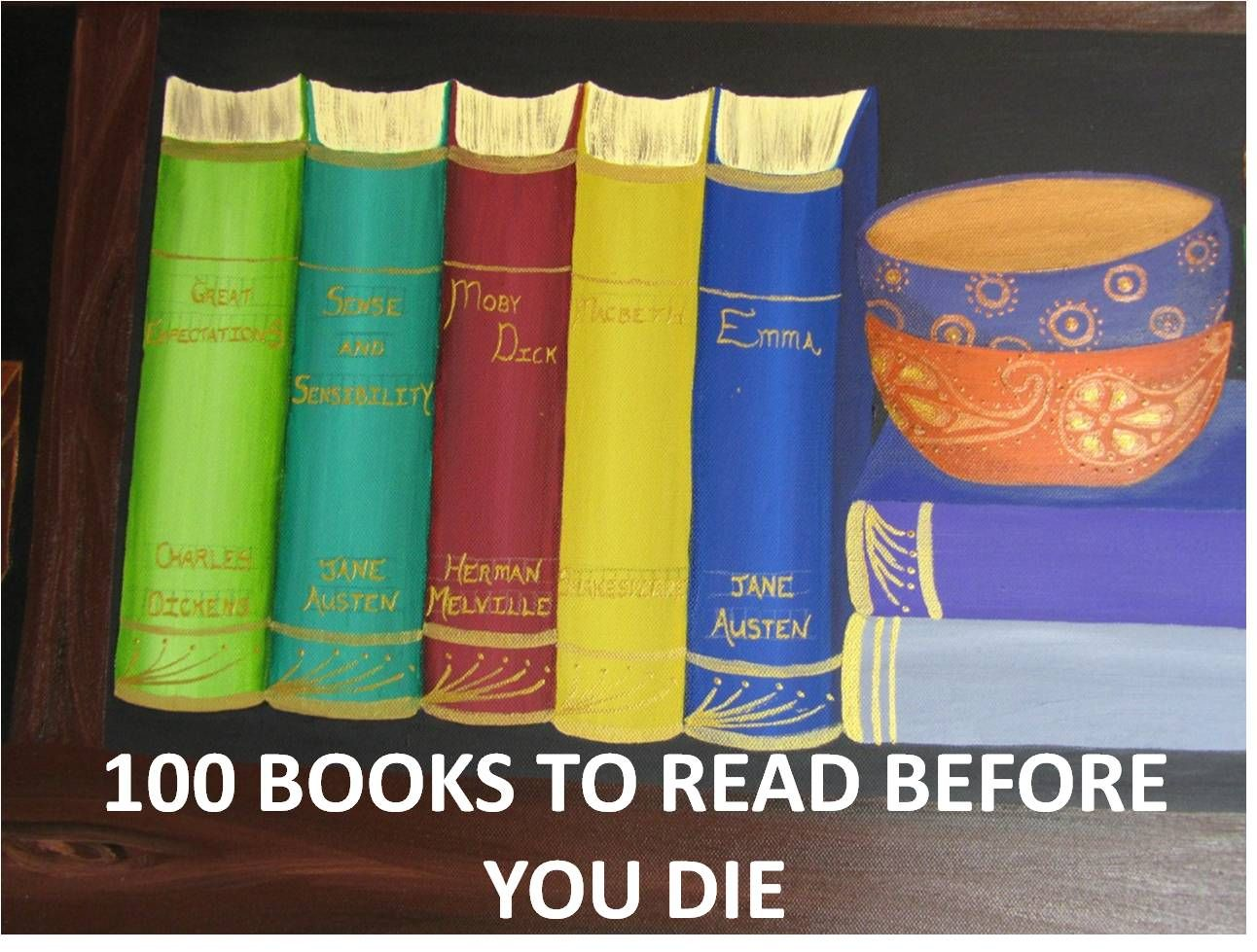 Bbc S List Of 100 Books To Read Before You Die I M Busy With To