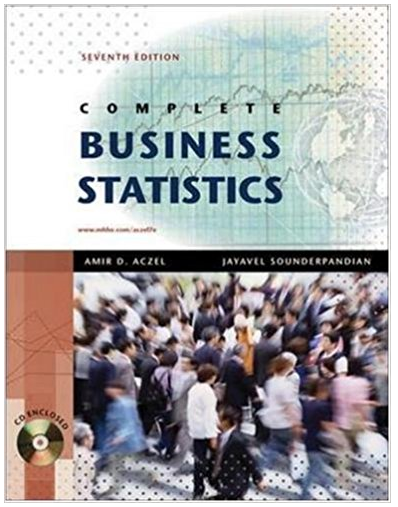 Complete Business Statistics 7th Edition Amir Aczel Jayavel Sounderpandian Solutions Business Statistics Online Textbook Statistics