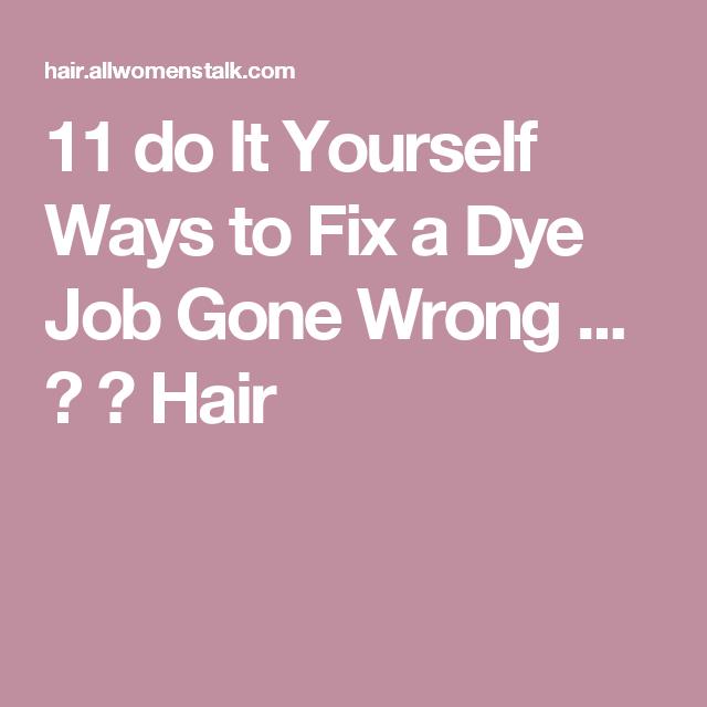 11 do it yourself ways to fix a dye job gone wrong hair 11 do it yourself ways to fix a dye job gone wrong solutioingenieria Images
