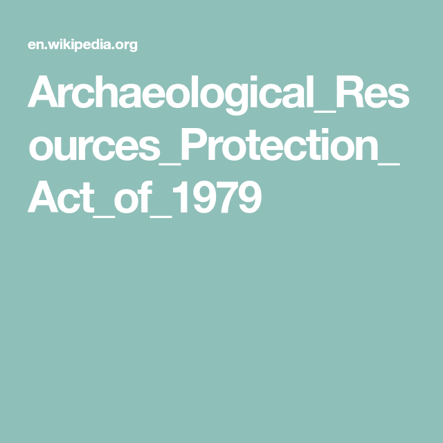 Archaeological Resources Protection Act Of 1979 Acting Protection Resources
