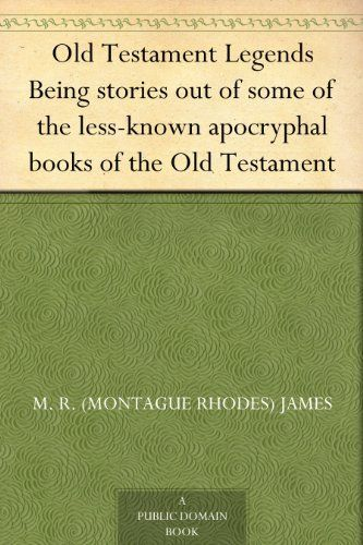 Old testament legends being stories out of some of the less known old testament legends being stories out of some of the less known apocryphal books of fandeluxe Image collections