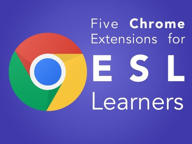 5 Chrome Apps and Extensions to Help ESL Learners | All