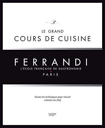 Pdf Le Grand Cours De Cuisine Ferrandi L Ecole Francaise De