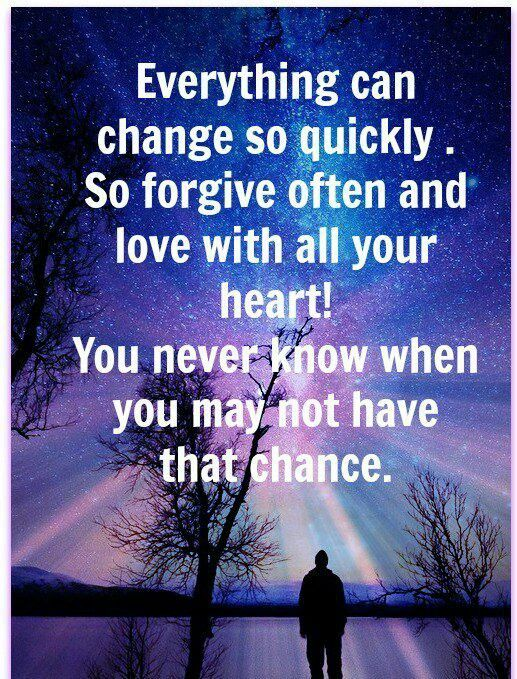You Never Know Don T Take Tomorrow For Granted Never Go A Day Without Saying I Love You Lessons Learned In Life Last Chance Quotes Wise Words Quotes
