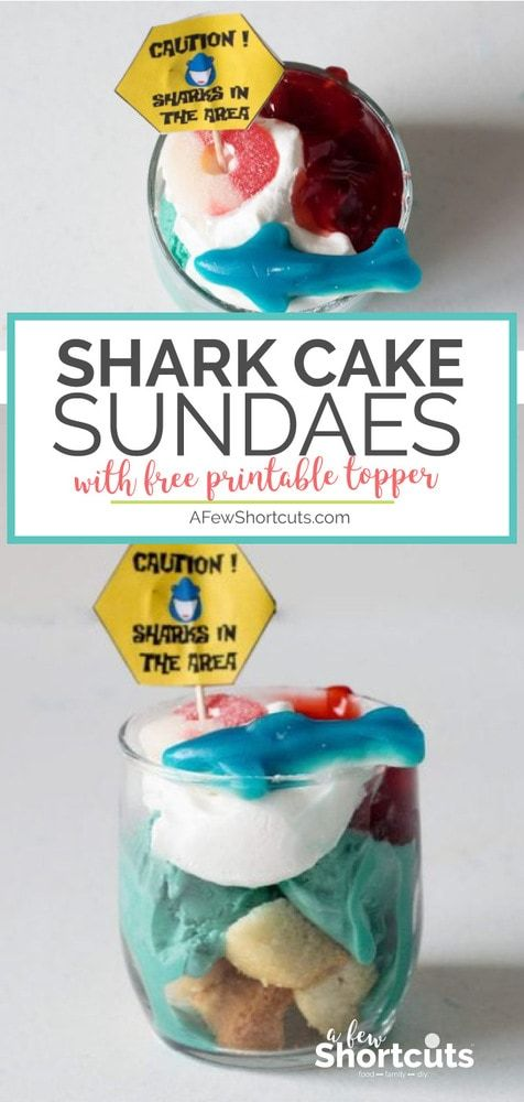 Sharkcake Sundae Recipe with Printable Topper - A Few Shortcuts
