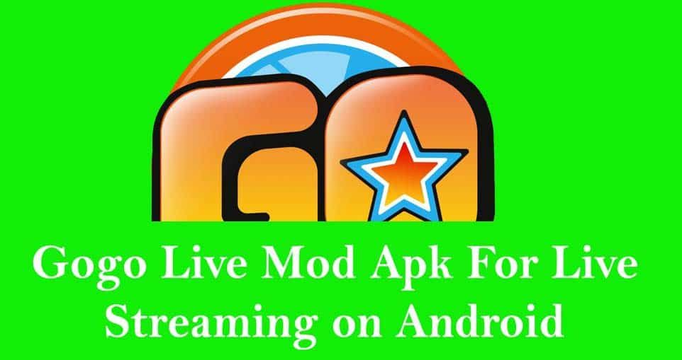 Gogo Live Mod Apk For Live Streaming On Android Smartphone Streaming Videos On Smartphones Is Now A Habit For Other Androi Live Streaming Mod Download Hacks