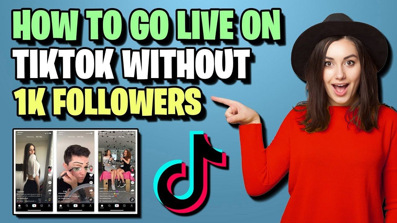 how can i go live on tiktok without 1000 followers 2020