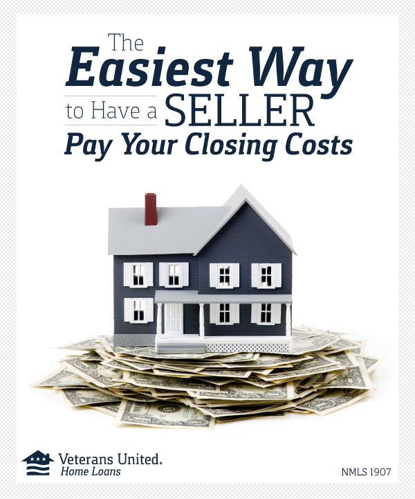 Here S The Easiest Way To Have A Seller Pay Your Closing Costs With Images Closing Costs Home Buying Real