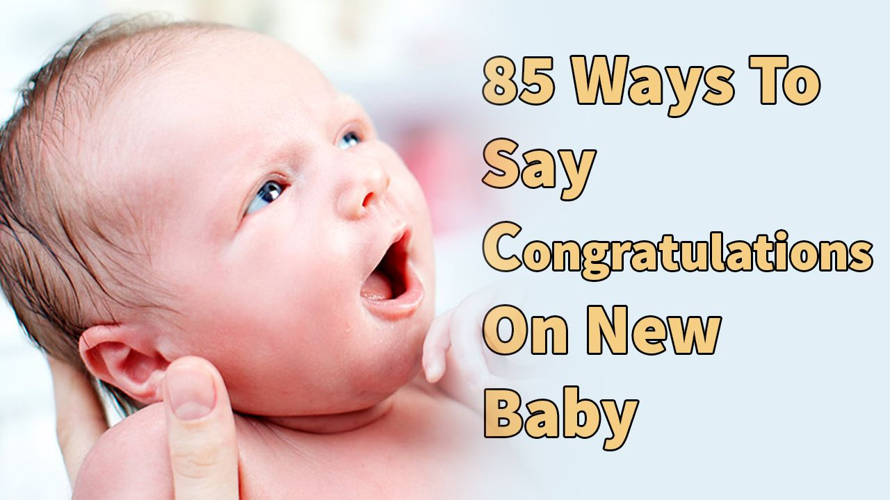 how to congratulate someone on their new baby it s a very pleasant
