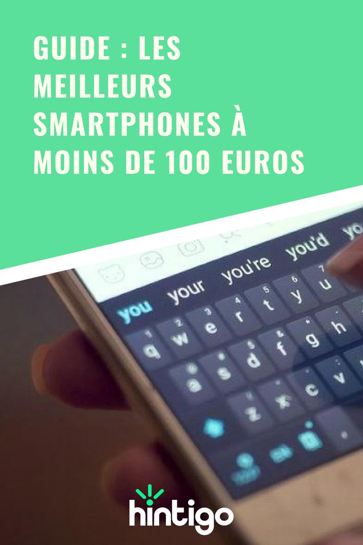 Guide   les meilleurs smartphones à moins de 100 euros Zoom sur les  meilleurs smartphones à b1a143828898