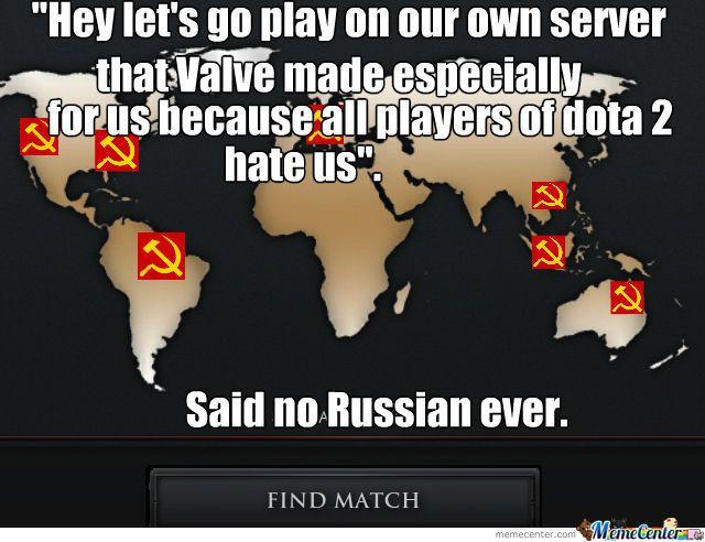 Russians In Dota 2 Dota 2 Dota 2 Meme Video Games Funny
