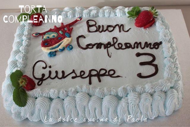 La dolce cucina di Paola: Torta compleanno per Giuseppe