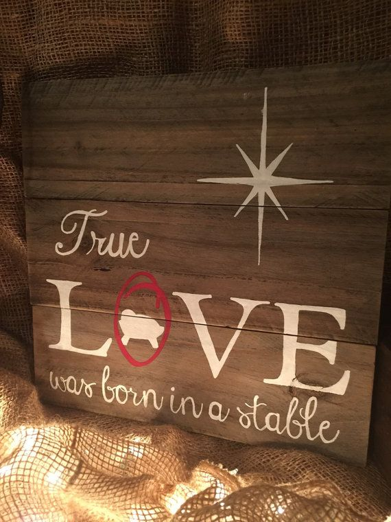 True Love Was Born In A Manger Christmas by CountryClutterHome