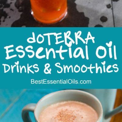 The 25 Best doTERRA Essential Oil Drink and Smoothie Recipes