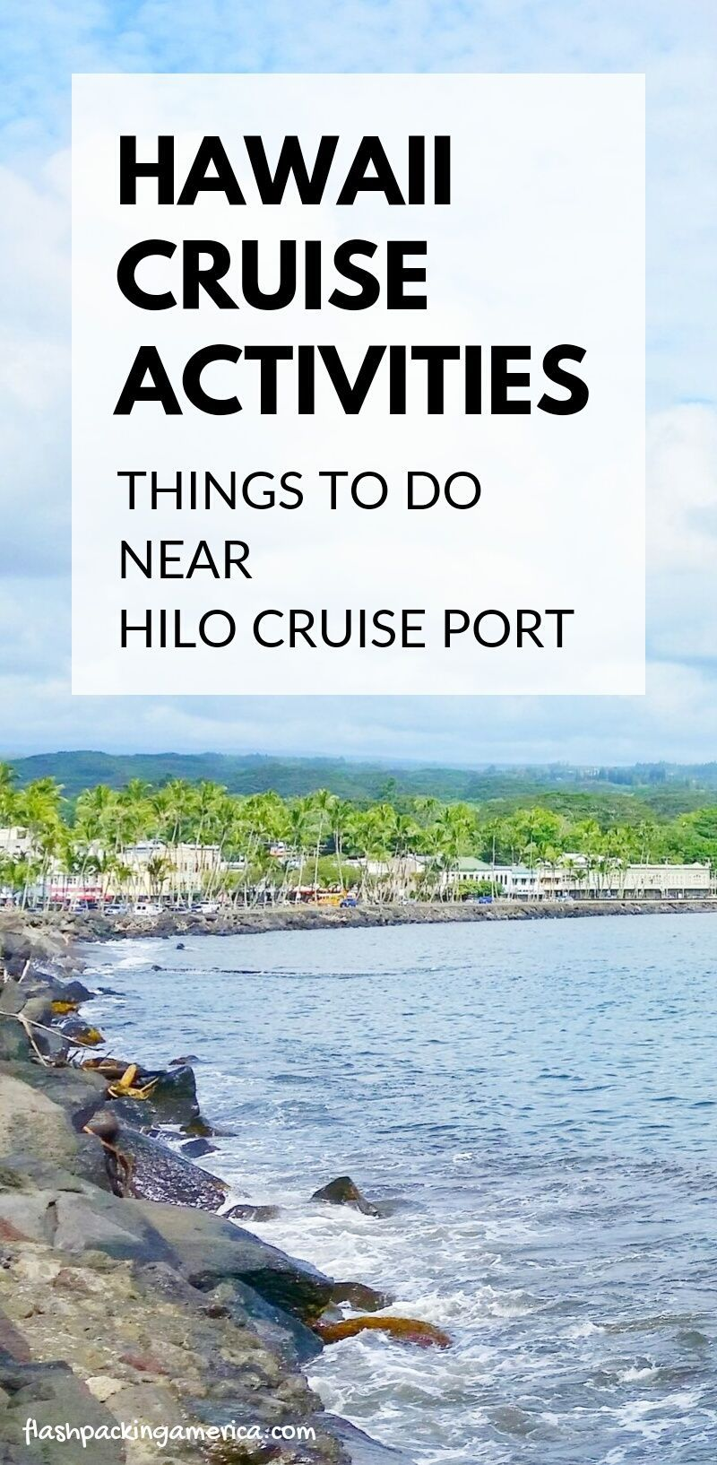 15+ Things to do near Hilo cruise port + how far is