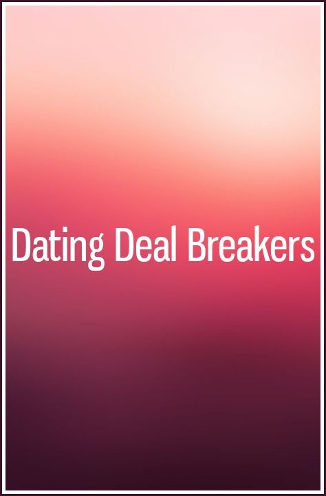 Hva er dating Deal Breakers