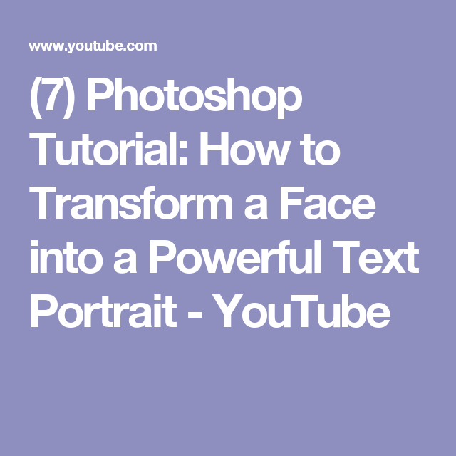 7 Photoshop Tutorial How To Transform A Face Into Powerful Text Portrait