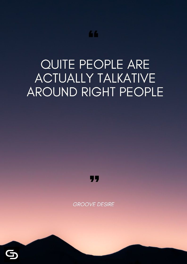 Quite People Are Actually Talkative Lifetime Quotes Self Inspirational Quotes Reality Quotes