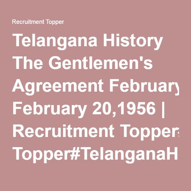 Telangana History The Gentlemens Agreement February 201956