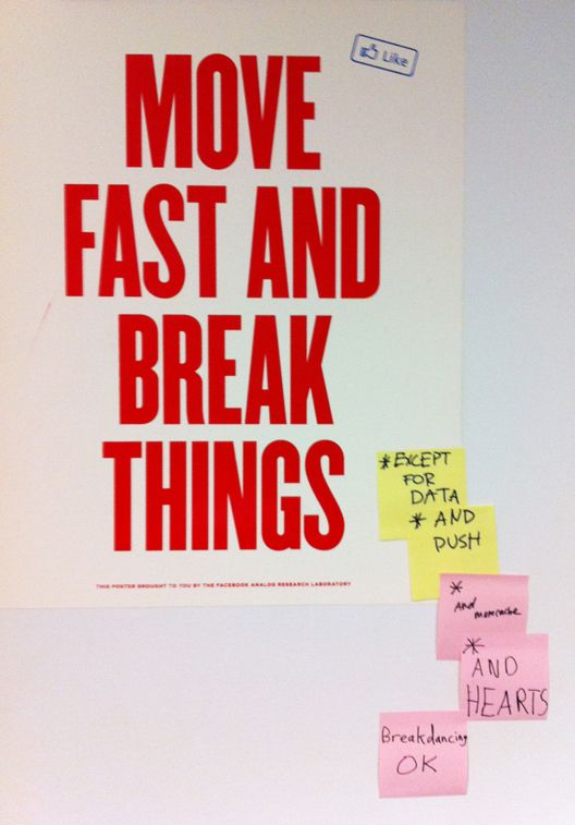 move fast and break things | words to live by | Facebook poster
