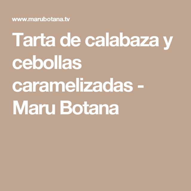 Tarta de calabaza y cebollas caramelizadas - Maru Botana