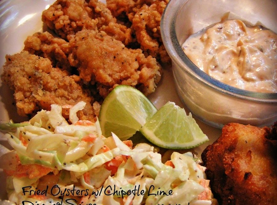 Fried Oysters W Chipotle Lime Dipping Sauce Recipe Oyster Recipes Fried Oysters Seafood Recipes