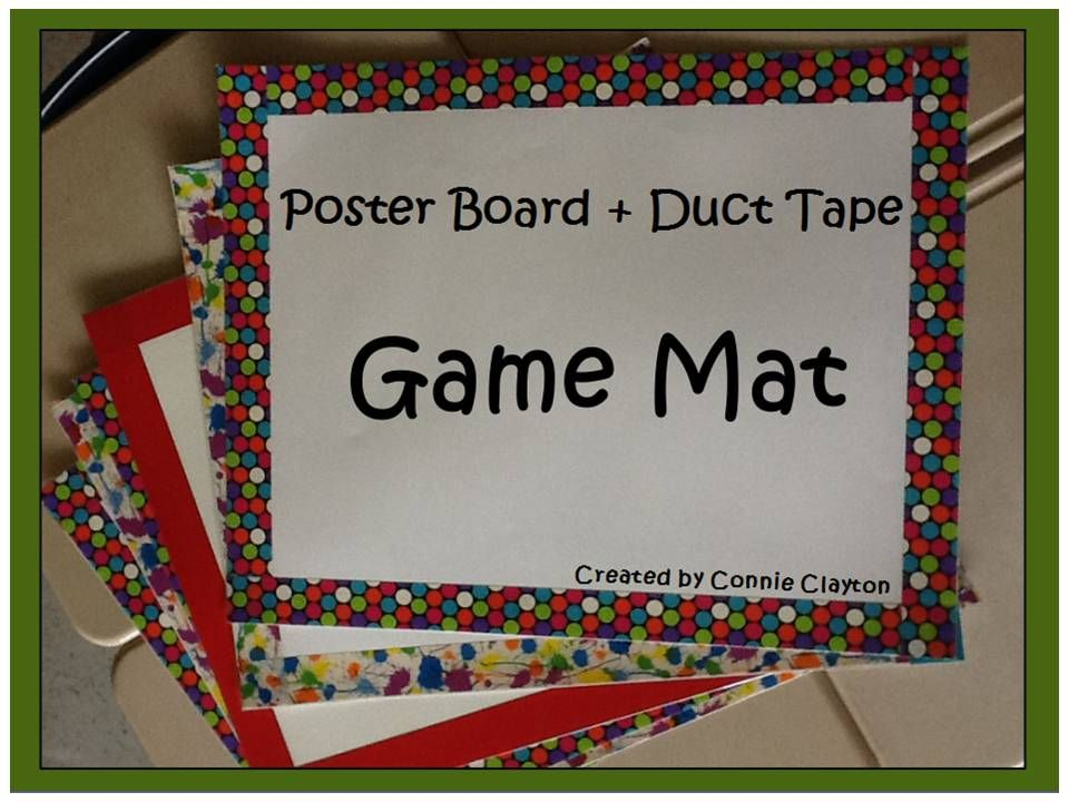 How To Create A Game Mat Laminate A Poster Board With A Duct Tape Border Game Mat Keeps Small Game Pi Creative Teaching Classroom Games Classroom Arrangement