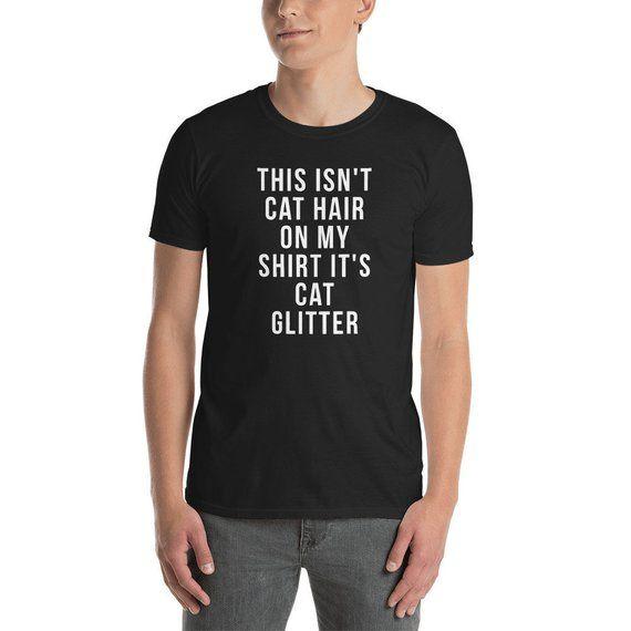 Funny Cat Shirts This Isn T Cat Hair On My Shirt It S Cat Glitter