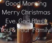 Good Morning Merry Christmas Eve God Bless You, #Bless #Christmas #ChristmasEveblessings #Ev...