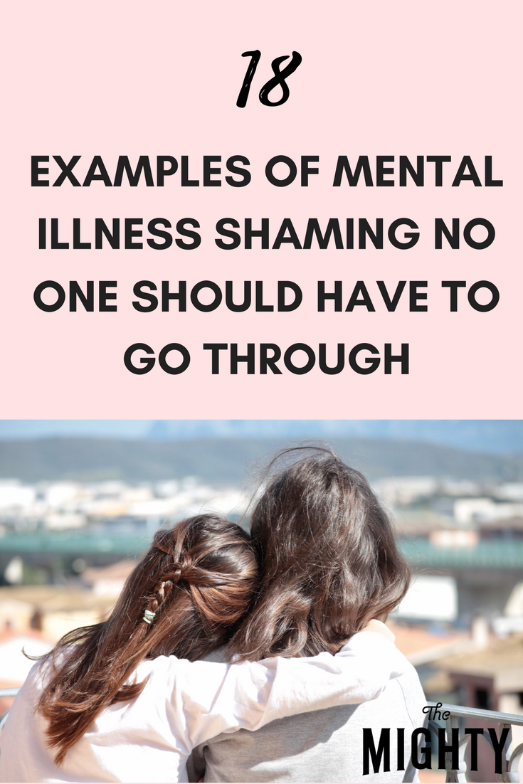 18 Infuriating Examples Of Mental Illness Shaming No One Should Go