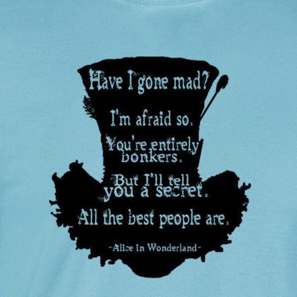 Mad Hatter Quotes: #AliceInTheWonderland