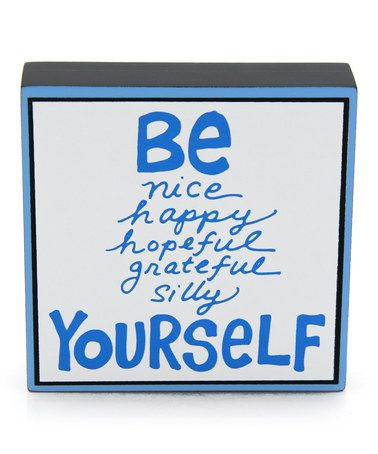 Another great find on #zulily! 'Be Nice Happy Hopeful' Block Sign by Our Name is Mud #zulilyfinds