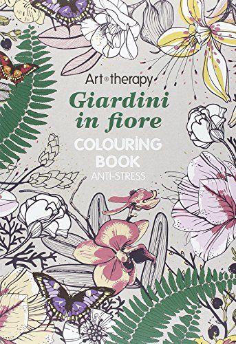 Art therapy. Giardini in fiore di Art Therapy http://www.amazon.it/dp/8867221280/ref=cm_sw_r_pi_dp_vEqKvb0X7FE6G