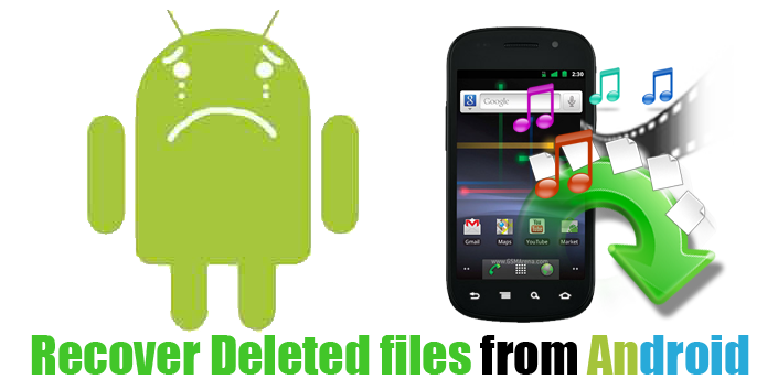 Recover Lost Or Deleted Files Or Data From Android Phones Or