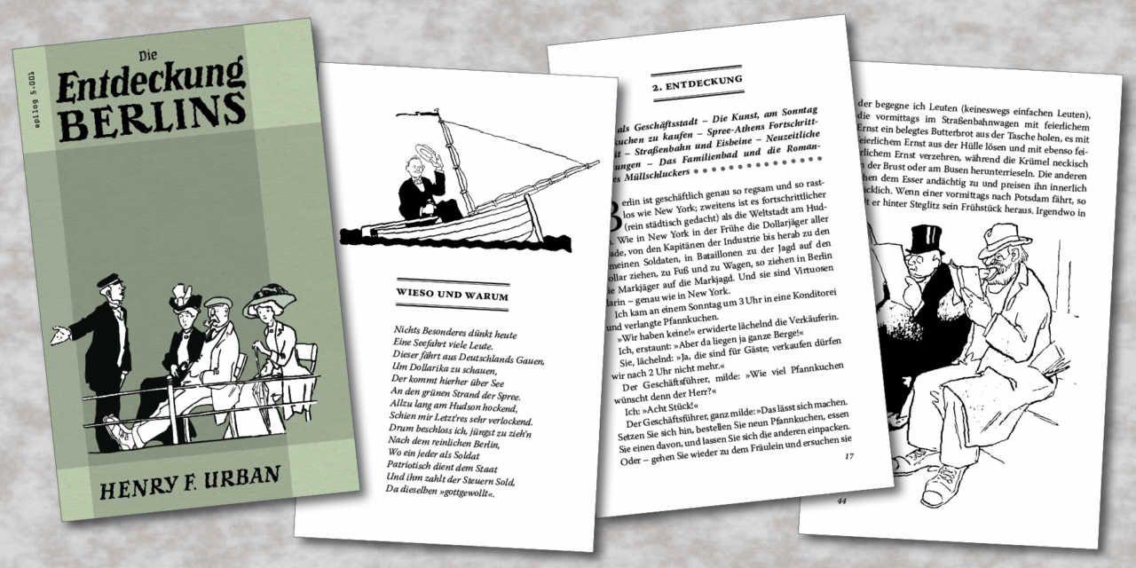 Die Entdeckung Berlins Der Blick Von Aussen Auf Das Berlin Von 1910 Henry F Urban Ein In Amerika Lebender Journalist Mit Berliner W Berlin Entdeckung Leben