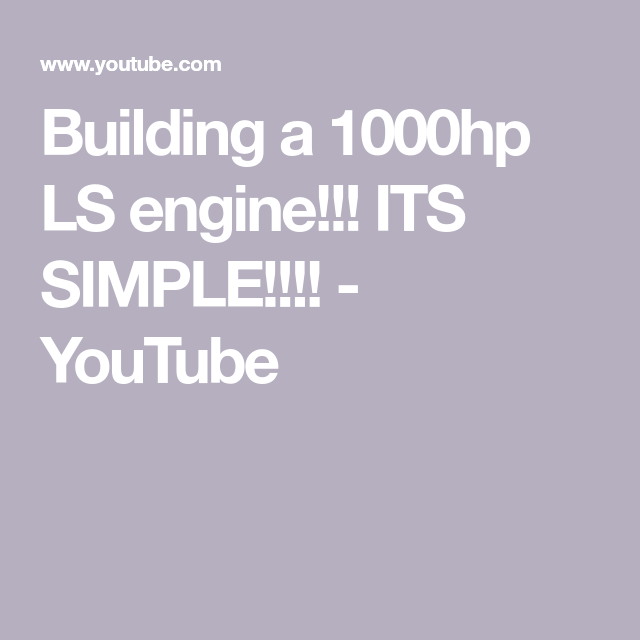 Building a 1000hp LS engine!!! ITS SIMPLE!!!! - YouTube