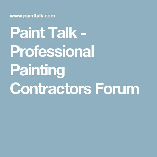 Paint Talk - Professional Painting Contractors Forum