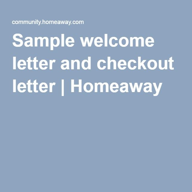 Sample welcome letter and checkout letter Homeaway Cape - sample welcome letter