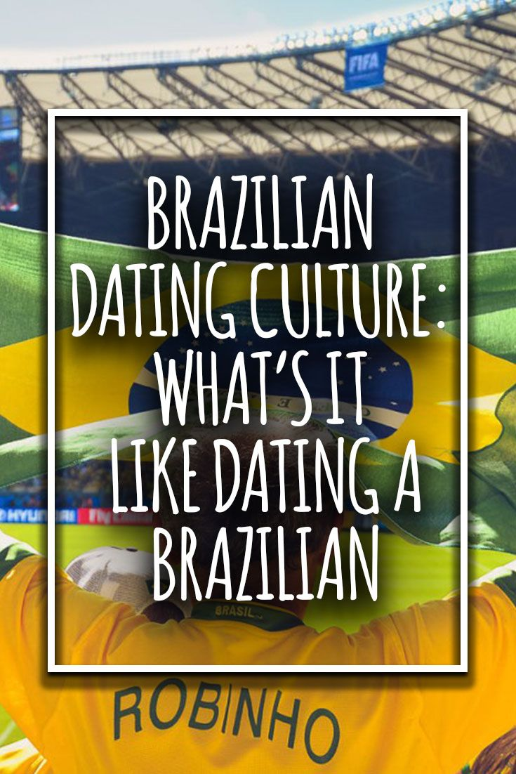 Who Can Resist The Allure Of Dating A Brazilian Man Famously Known For His Pion