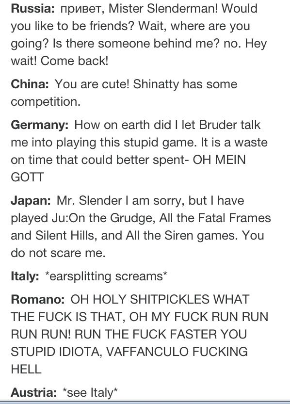 Slenderman: Hetalia Edition- Part 2. This has to be the funniest! I love Russia's. pardon the swears.