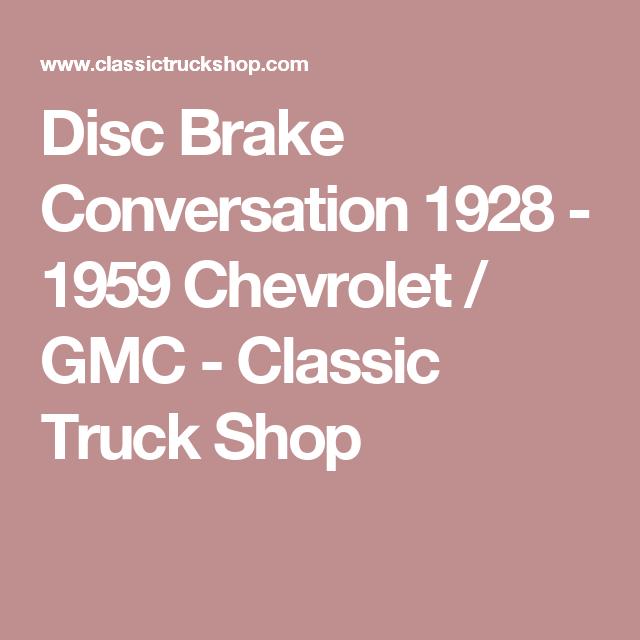 disc brake conversation 1928 1959 chevrolet gmc  product installation instructions ron
